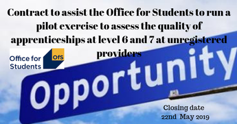 Contract to assist the Office for Students to run a pilot exercise to assess the quality of apprenticeships at level 6 and 7 at unregistered providers