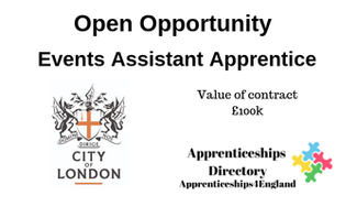 Open Opportunity: Contract Value £100K, Events Assistant Apprentice