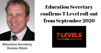 Education Secretary confirms T Level roll-out from September 2020 (Apprenticeships Directory)