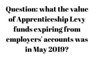 what the value of Apprenticeship Levy funds expiring from employers' accounts was in May 2019