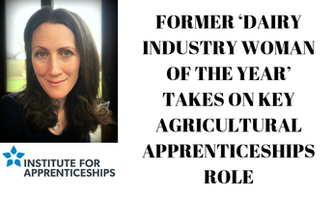 Dairy Industry Woman of the Year 2017', and Farmers' Guardian 'Farming Hero of the Year 2018' is appointed to lead the Institute for Apprenticeships and Technical Education's (the Institute) influential Route Panel for Agricultural, Environment and Animal