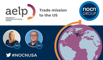 NOCN Group is embarking on a Joint Trade Mission to America 16-24 July 2019 with the Association of Employment and Learning Providers' (AELP), to share best practice of English Apprenticeships.