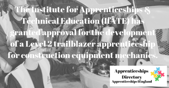 The Institute for Apprenticeships & Technical Education (IfATE) has granted approval for the development of a Level 2 trailblazer apprenticeship for construction equipment mechanics.