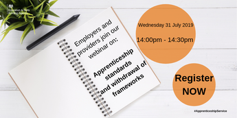 ESFA Webinar: Join ESFA #webinar about the withdrawal of #apprenticeships frameworks on Wednesday 31 July.