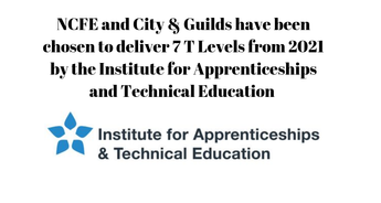NCFE and City & Guilds have been chosen to deliver 7 T Levels from 2021 by the Institute for Apprenticeships and Technical Education (the Institute)
