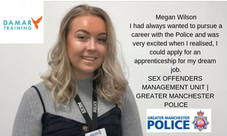 I had always wanted to pursue a career with the Police and was very excited when I realised, I could apply for an apprenticeship for my dream job.