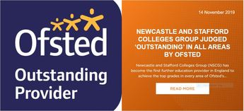 NEWCASTLE AND STAFFORD COLLEGES GROUP JUDGED 'OUTSTANDING' IN ALL AREAS BY OFSTED