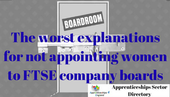 Revealed: The worst explanations for not appointing women to FTSE company boards