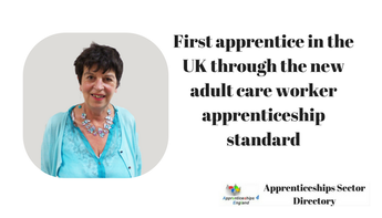 First apprentice in the UK through the new adult care worker apprenticeship standard