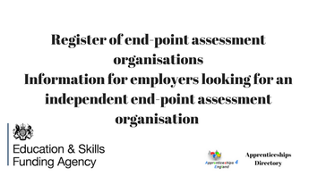 Register of end-point assessment organisations Information for employers looking for an independent end-point assessment organisation and potential applicants to the register of apprentice assessment organisations.