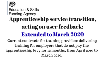 Current contracts for training providers delivering training for employers that do not pay the apprenticeship levy extended for 12 months, from April 2019 to March 2020