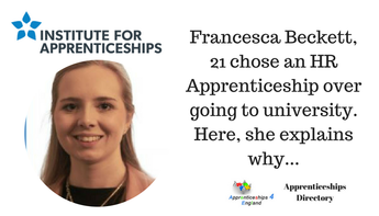 Francesca Beckett, 21 chose an HR Apprenticeship over going to university. Here, she explains why...