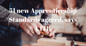 51 new Apprenticeship Standards agreed, says CITB