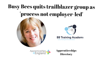 Busy Bees quits trailblazer group as 'process not employer-led' (Apprenticeships Directory)