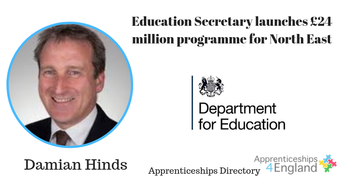 Education Secretary launches £24 million programme for North East, Working with secondary schools and colleges to encourage young people to consider university, degree apprenticeships and other high quality technical education options;