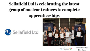 Sellafield Ltd is celebrating the latest group of nuclear trainees to complete apprenticeships.