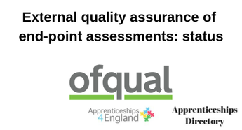The status of apprenticeship end-point assessments (EPAs) where Ofqual has been asked to provide external quality assurance.