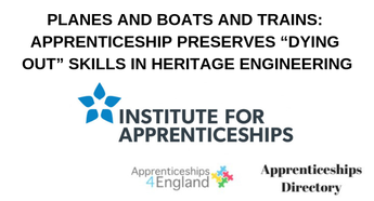 "PLANES AND BOATS AND TRAINS: APPRENTICESHIP PRESERVES ""DYING OUT"" SKILLS IN HERITAGE ENGINEERING"