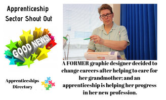 A FORMER graphic designer decided to change careers after helping to care for her grandmother; and an apprenticeship is helping her progress in her new profession.