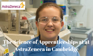 The Science of Apprenticeships at at AstraZeneca in Cambridge