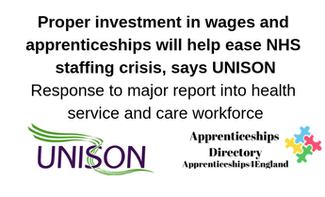 Proper investment in wages and apprenticeships will help ease NHS staffing crisis, says UNISON Response to major report into health service and care workforce