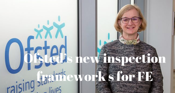 Ofsted's new inspection framework  for FE from Sept 2019, Apprenticeships Directory
