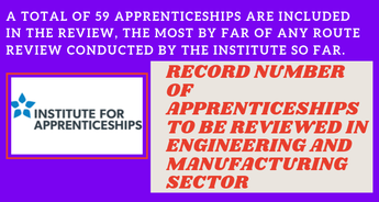 RECORD NUMBER OF APPRENTICESHIPS TO BE REVIEWED IN ENGINEERING AND MANUFACTURING SECTOR