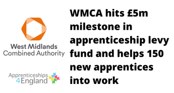 WMCA hits £5m milestone in apprenticeship levy fund and helps 150 new apprentices into work