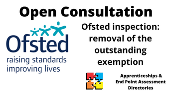 Ofsted inspections: removal of the outstanding exemption: (Apprenticeships)