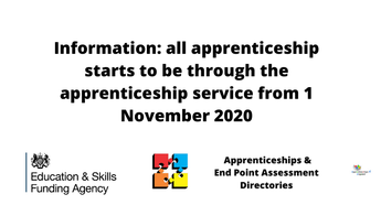 Information: all apprenticeship starts to be through the apprenticeship service from 1 November 2020