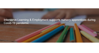 Interserve Learning & Employment supports nursery apprentices during Covid-19 pandemic