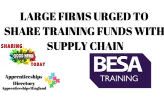 LARGE FIRMS URGED TO SHARE TRAINING FUNDS WITH SUPPLY CHAIN (Apprenticeships Directory)