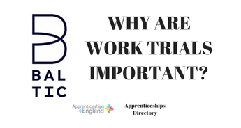 WHY ARE WORK TRIALS IMPORTANT? (Apprenticeships Directory