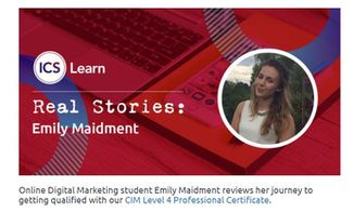 Online Digital Marketing student Emily Maidment reviews her journey to getting qualified with our CIM Level 4 Professional Certificate.
