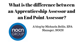 What is the difference between an Apprenticeship Assessor and an End Point Assessor?