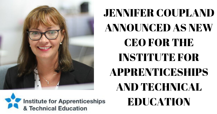 JENNIFER COUPLAND ANNOUNCED AS NEW CEO FOR THE INSTITUTE FOR APPRENTICESHIPS AND TECHNICAL EDUCATION