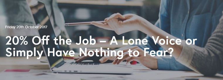 20% Off the Job – A Lone Voice or Simply Have Nothing to Fear?