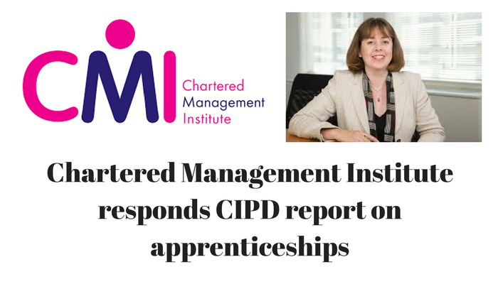 CMI │Petra Wilton, Director of Strategy, Chartered Management Institute commenting on the CIPD's recent report on apprenticeships: