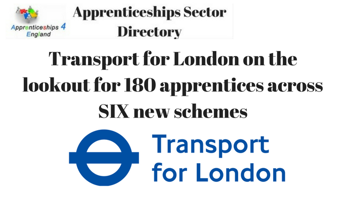 Transport for London on the lookout for 180 apprentices across SIX new schemes