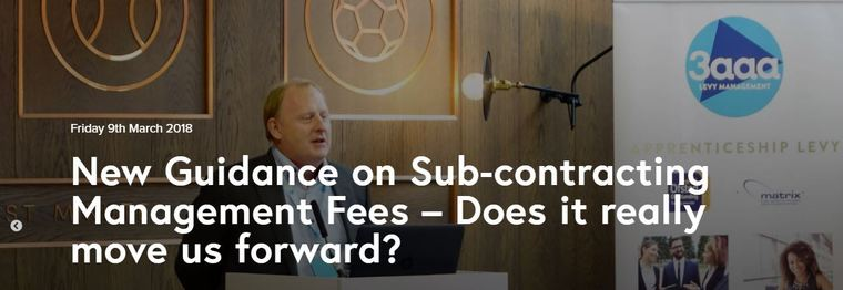 New Guidance on Sub-contracting Management Fees – Does it really move us forward?