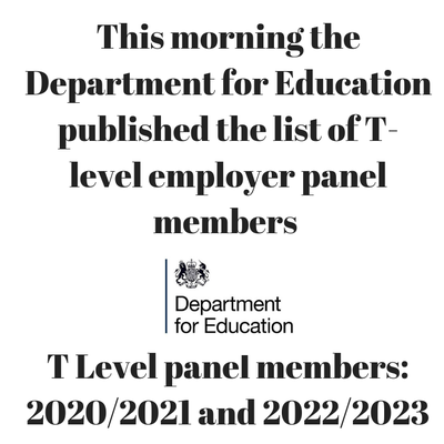 This morning the Department for Education published the list of T-level employer panel members (Apprenticeships Directory)