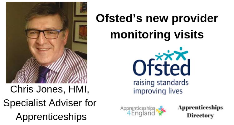 Chris Jones, HMI, Specialist Adviser for Apprenticeships, on Ofsted's new provider monitoring visits