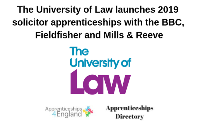 The University of Law launches 2019 solicitor apprenticeships with the BBC, Fieldfisher and Mills & Reeve