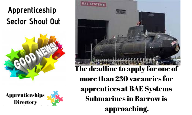 The deadline to apply for one of more than 230 vacancies for apprentices at BAE Systems Submarines in Barrow is approaching.