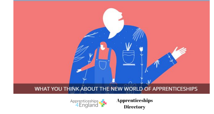 WHAT YOU THINK ABOUT THE NEW WORLD OF APPRENTICESHIPS